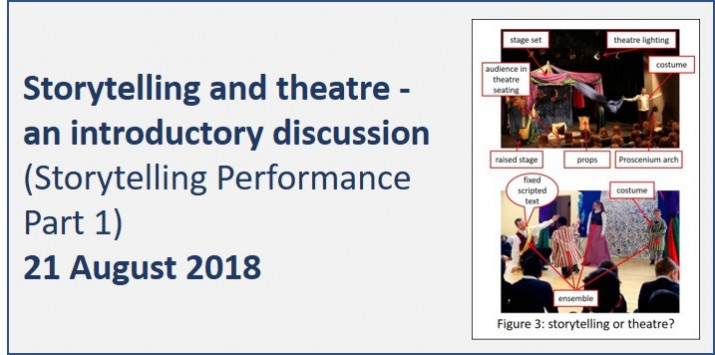 Storytelling Performance Part 1: Storytelling and theatre - an introductory discussion August 2018