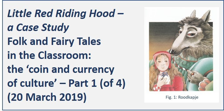 Folk and Fairy Tales in the Classroom: the 'coin and currency of culture' – Part 1 (of 3) March 2019